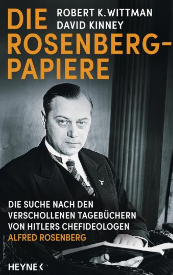 Die Rosenberg-Papiere. Die Suche nach den verschollenen Tagebüchern von Hitlers Chefideologen Alfred Rosenberg.