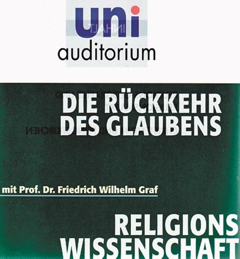 Die Rückkehr des Glaubens - mit Prof. Dr. Friedrich Graf, CD