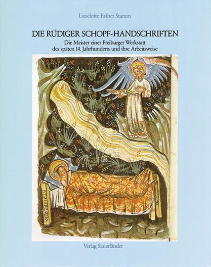 Die Rüdiger Schöpf-Handschriften. Die Meister einer Freiburger Werkstatt des späten 14. Jh. und ihre Arbeitsweise.