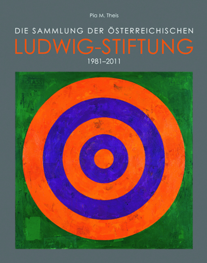 Die Sammlung der österreichischen Ludwig-Stiftung 1981-2011.