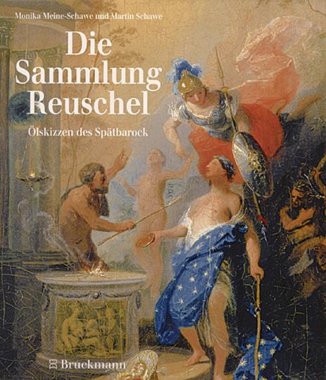 Die Sammlung Reuschel - Ölskizzen des Spätbarock