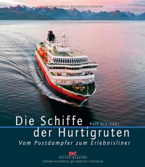 Die Schiffe der Hurtigruten. Vom Postdampfer zum Erlebnisliner.