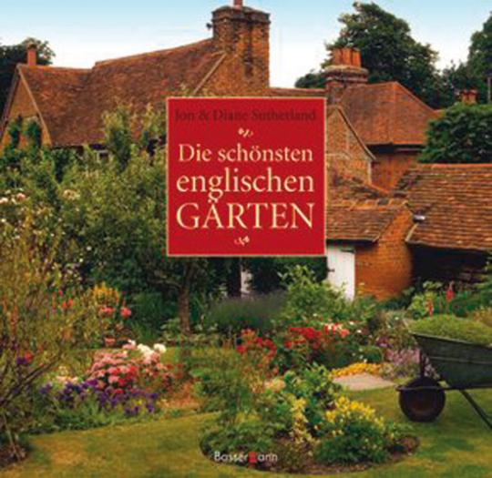 Die schönsten englischen Gärten.