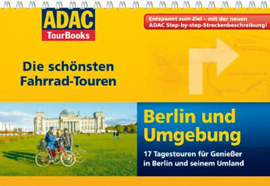 Die schönsten Fahrrad-Touren - Berlin und Umgebung