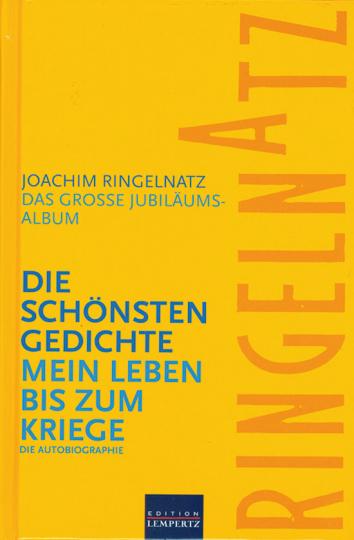 Die schönsten Gedichte. Mein Leben bis zum Kriege. Die Autobiographie.