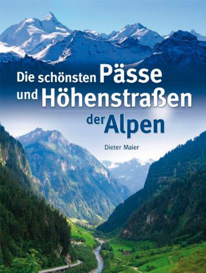 Die schönsten Pässe und Höhenstraßen der Alpen.