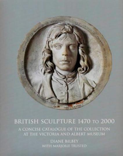 Die Skulptur in Großbritannien 1470 - 2000. British Sculpture 1470 - 2000.