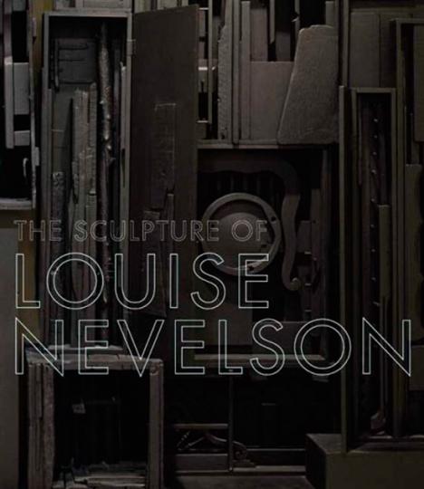 Die Skulpturen von Louise Nevelson. Constructing a Legend.