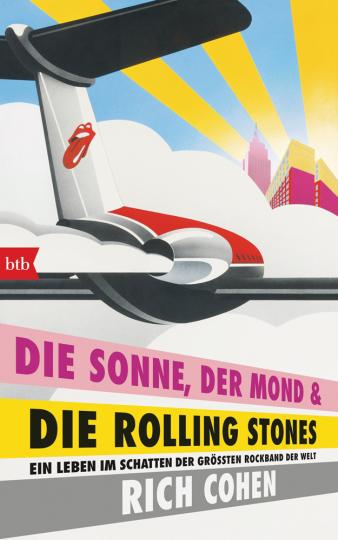 Die Sonne, der Mond und die Rolling Stones. Ein Leben im Schatten der größten Rockband der Welt.