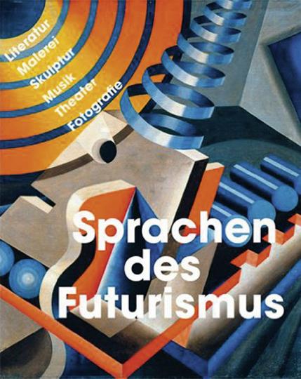 Die Sprachen des Futurismus: Literatur, Malerei, Skulptur, Musik, Theater, Fotografie.