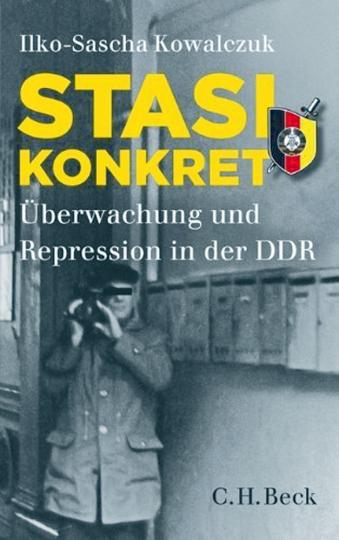 Die Stasi - Überwachung und Repression in der DDR