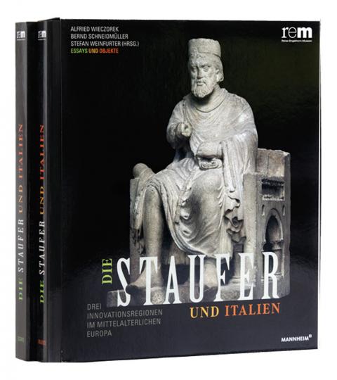 Die Staufer und Italien. Drei Innovationsregionen im mittelalterlichen Europa.