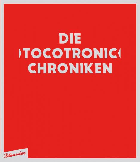 Die Tocotronic Chroniken.