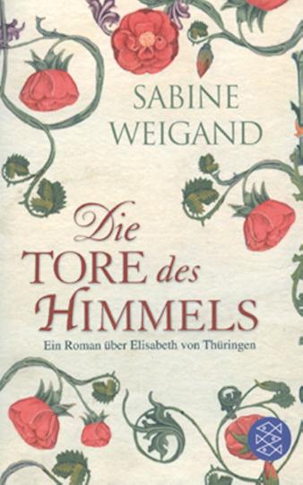 Die Tore des Himmels - Ein Roman über Elisabeth von Thüringen