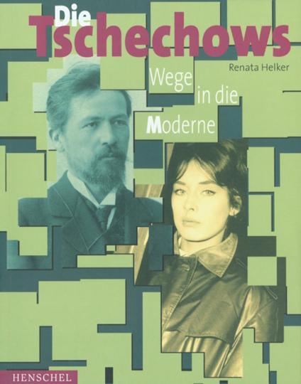 Die Tschechows. Weg in die Moderne.