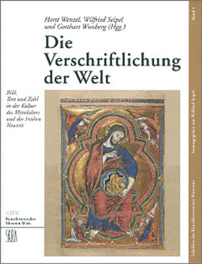 Die Verschriftlichung der Welt - Bild, Text und Zahl in der Kultur des Mittelalters und der frühen Neuzeit.