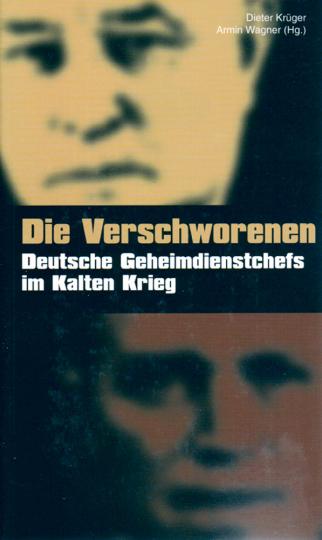 Die Verschworenen - Deutsche Geheimdienstchefs im Kalten Krieg