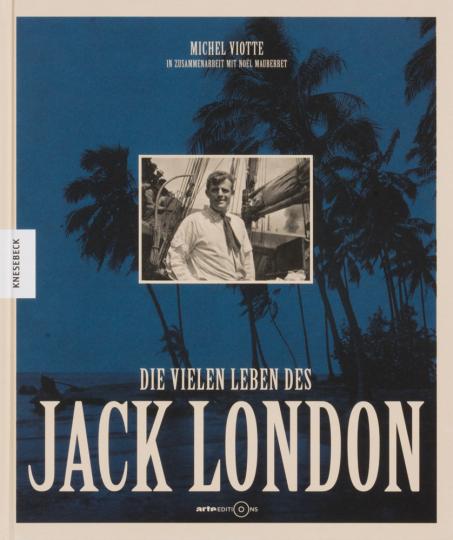 Die vielen Leben des Jack London.