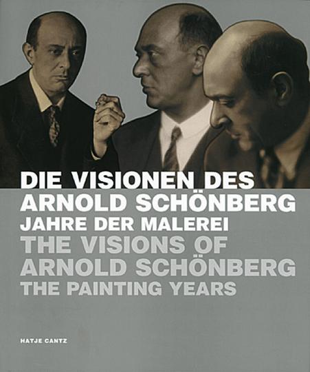 Die Visionen des Arnold Schönberg - Jahre der Malerei.