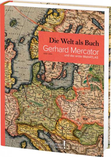 Die Welt als Buch. Gerhard Mercator und der erste Weltatlas.