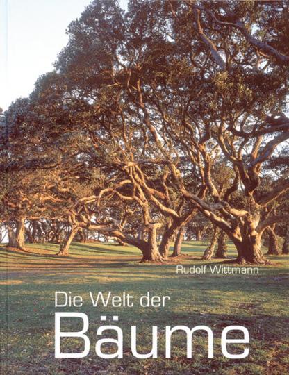 Die Welt der Bäume.