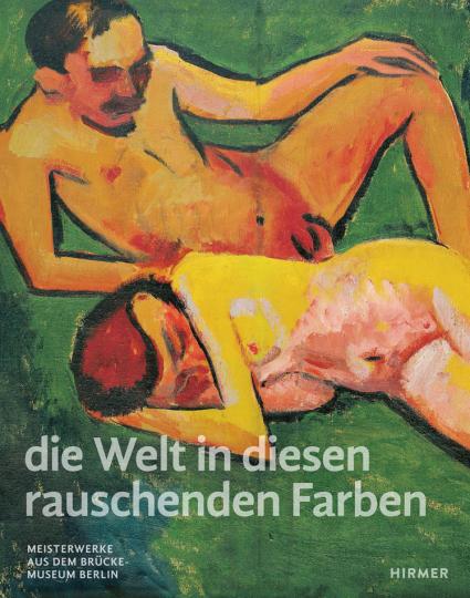 »die Welt in diesen rauschenden Farben«. Meisterwerke aus dem Brücke-Museum Berlin.