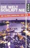 Die Welt schläft nie - Die Globalisierung und wir