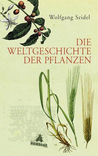 Die Weltgeschichte der Pflanzen.