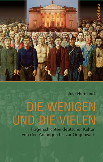 Die Wenigen und die Vielen. Trägerschichten deutscher Kultur von den Anfängen bis zur Gegenwart.