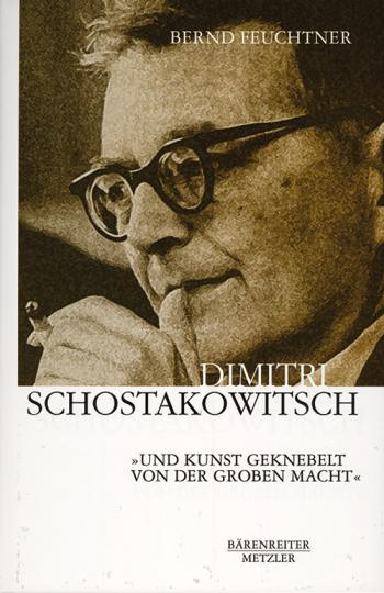 Dimitri Schostakowitsch. Künstlerische Identität und staatliche Repression.