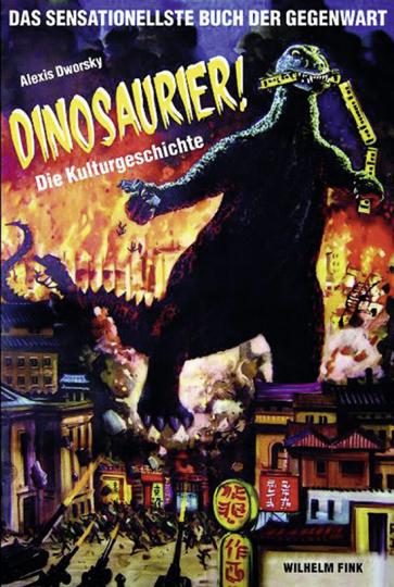 Dinosaurier! Die Kulturgeschichte. Das sensationellste Buch der Gegenwart.