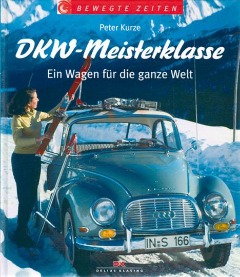 DKW-Meisterklasse - Ein Wagen für die ganze Welt