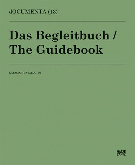 documenta (13). Das Begleitbuch. Katalog 3/3.
