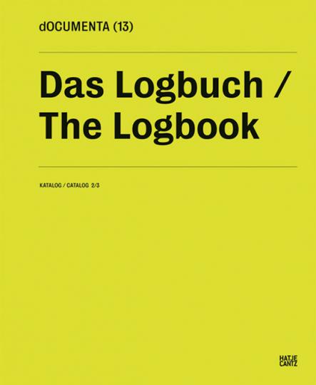 documenta (13). Das Logbuch. Katalog 2/3.