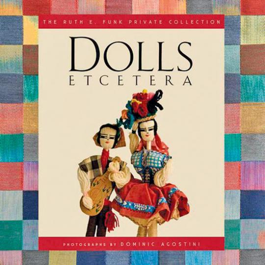 Dolls Etcetera. Die Sammlung Ruth E. Funk.