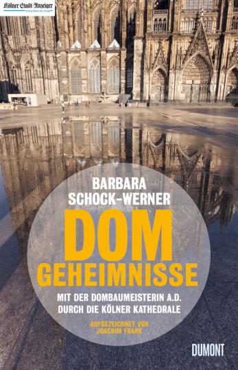 Dom-Geheimnisse. Mit der Dombaumeisterin a.D. durch die Kölner Kathedrale.