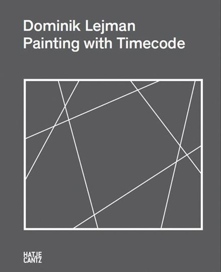 Dominik Lejman. Painting with Timecode.