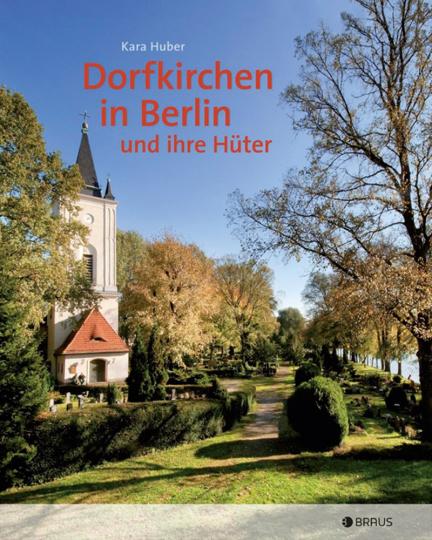 Dorfkirchen in Berlin und ihre Hüter.