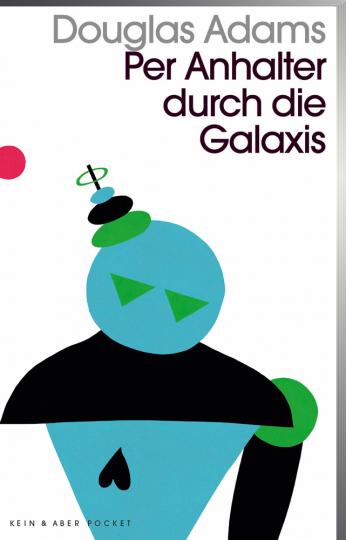 Douglas Adams. Per Anhalter durch die Galaxis. Band 1 der fünfbändigen »intergalaktischen Trilogie«.
