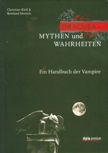 Dracula – Mythen und Wahrheiten - Ein Handbuch der Vampire