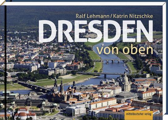 Dresden von oben. Luftbildband.