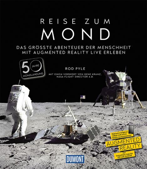 DuMont Bildband Reise zum Mond. Das größte Abenteuer der Menschheit mit Augmented Reality live erleben.