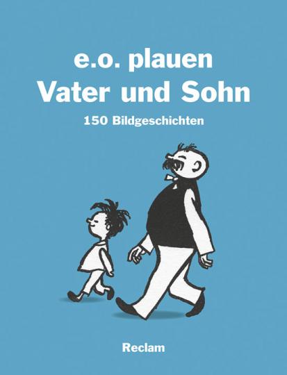 e.o. plauen. Vater und Sohn. 150 Bildgeschichten.