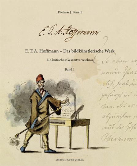 E.T.A. Hoffmann. Die Handzeichnungen, Gouachen und Dekorationen. Ein kritisches Verzeichnis.