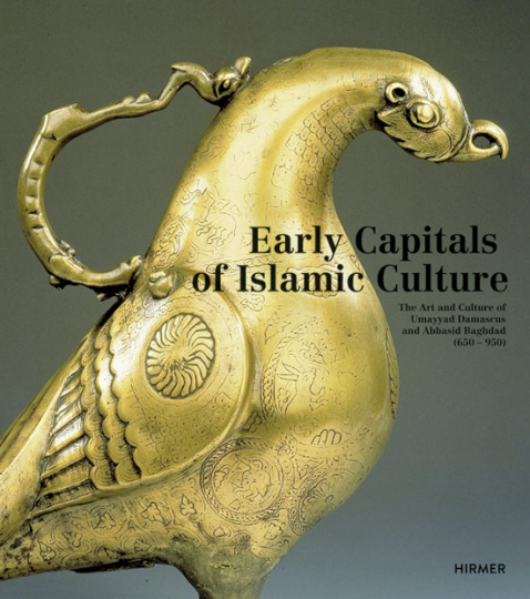 Early Capitals of Islamic Culture. The artistic legacy of Umayyad Damascus and Abbasid Baghdad (650-950).