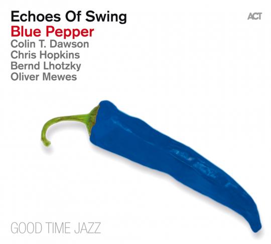 Echoes of Swing. Blue Pepper. CD.