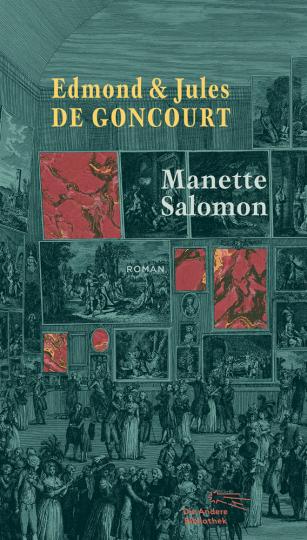 Edmond und Jules de Goncourt. Manette Salomon. Roman.
