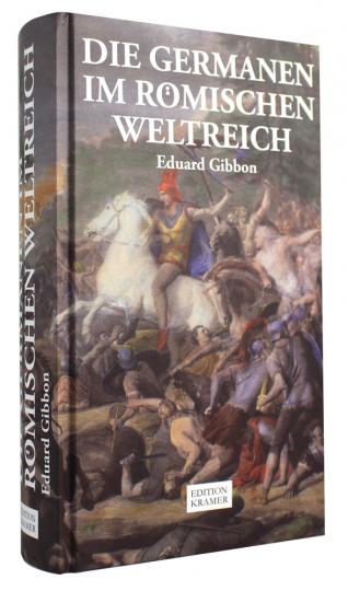 Eduard Gibbon. Die Germanen im römischen Weltreich.