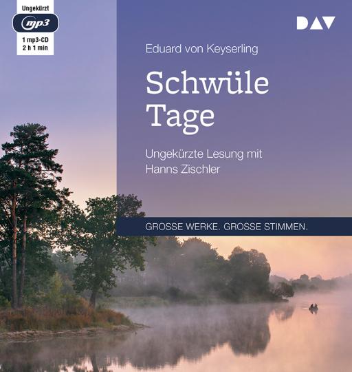 Eduard von Keyserling. Schwüle Tage. Ungekürzte Lesung. 1 mp3-CD.