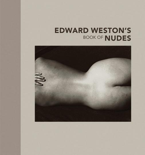 Edward Weston's Book of Nudes. Photographien.